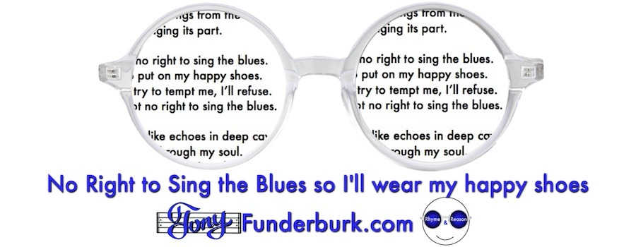 No Right to Sing the Blues so I'll wear my happy shoes