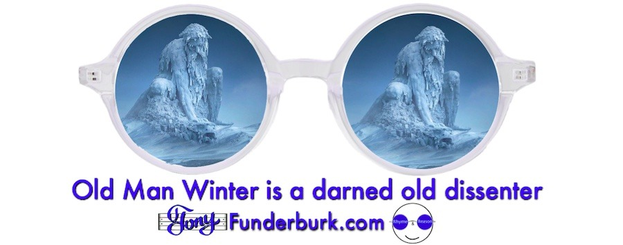 Old Man Winter is such a dissenter