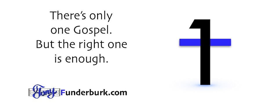 Only One Gospel - and the right one is enough