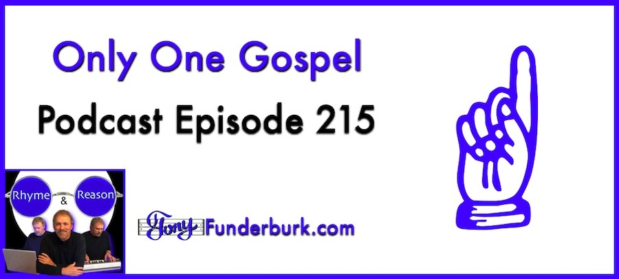 Only one Gospel - But the true one is all we need