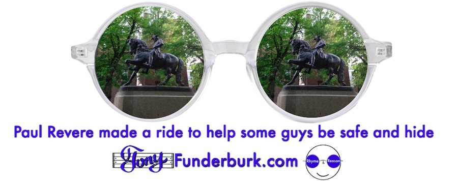 Paul Revere made a ride to help some guys be safe and hide