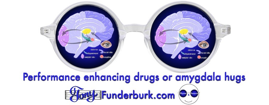 Performance enhancing drugs or amygdala hugs