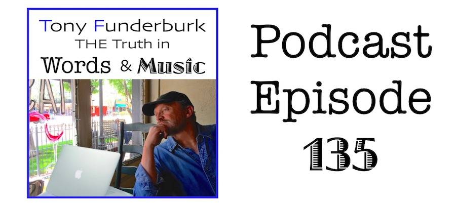 The Truth in Words and Music - Podcast Episode 135