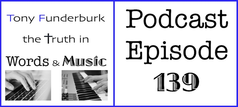 Truth in Words and Music Podcast - Episode 139