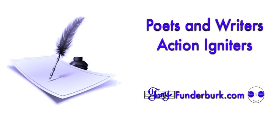 Poets and Writers are action igniters.