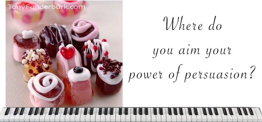 Where Do You Aim Your Power of Persuasion?
