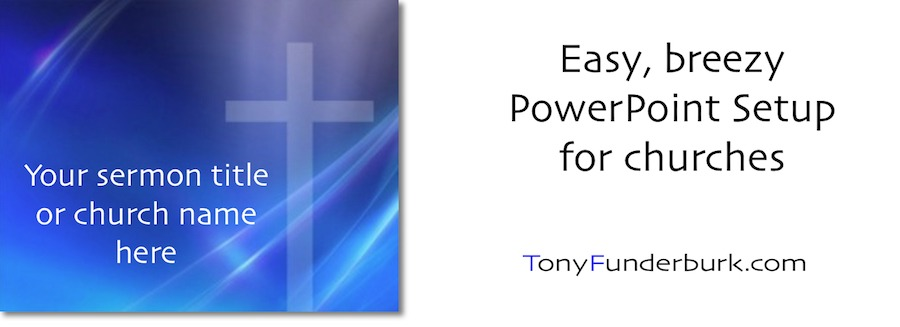 PowerPoint Setup for Churches