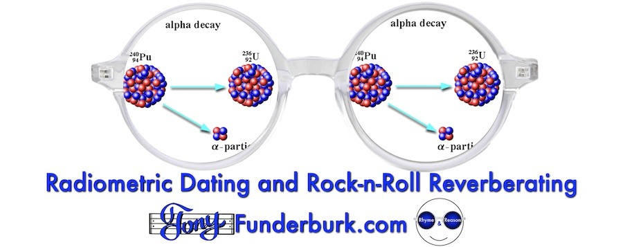 Radiometric Dating and Rock-n-Roll Reverberating