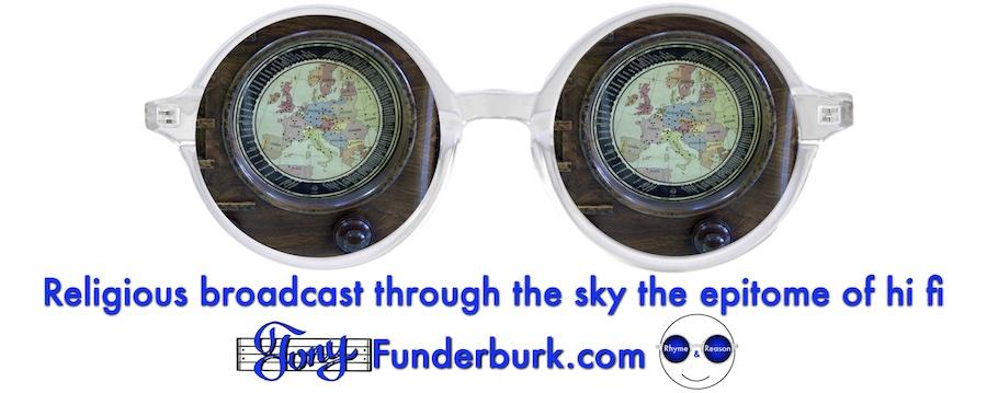 Religious broadcast through the sky the epitome of hi fi
