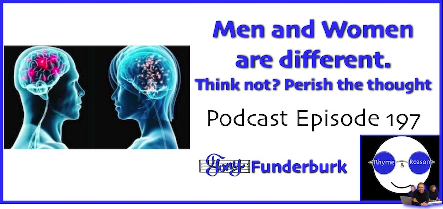 Men and women are different Rhyme Reason Podcast 197