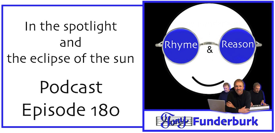 In the spotlight and the eclipse of the sun - The Rhyme Reason Podcast episode 180