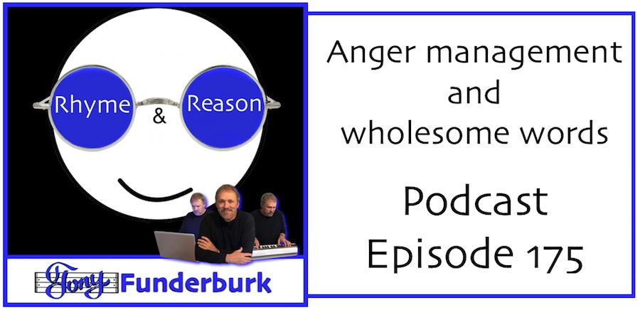 Rhyme and Reason Podcast 175 - Anger management and wholesome words