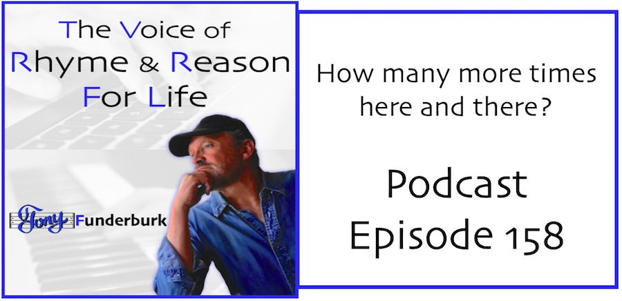 Rhyme and Reason Podcast Episode 158 - How many more times and here and there