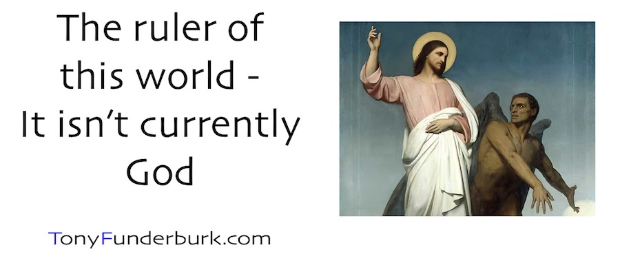 The Ruler of This World - it isn't currently God