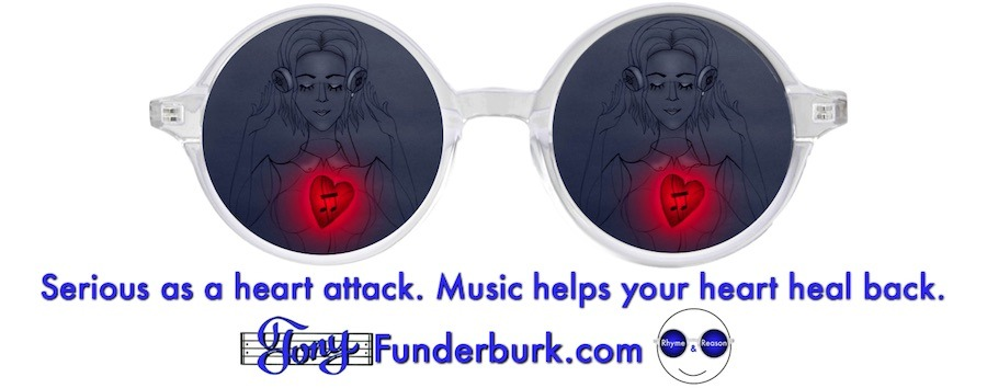 Serious as a heart attack. Music helps your heart heal back.