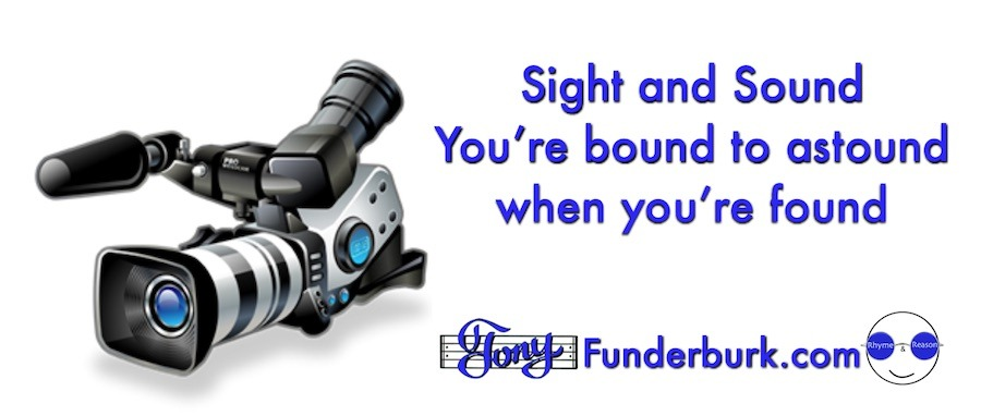 Sight and Sound - you're bound to astound when you're found