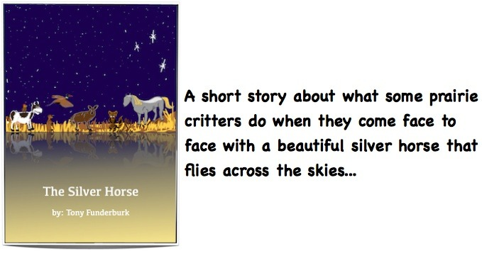 """Writer-singer-illustrator, Tony Funderburk, shares the news about the latest of his ebooks for kids """"The Silver Horse"""""""