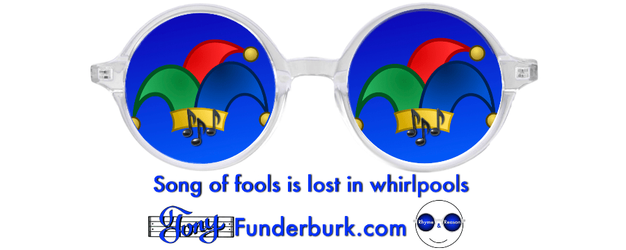 Song of fools is lost in whirlpools