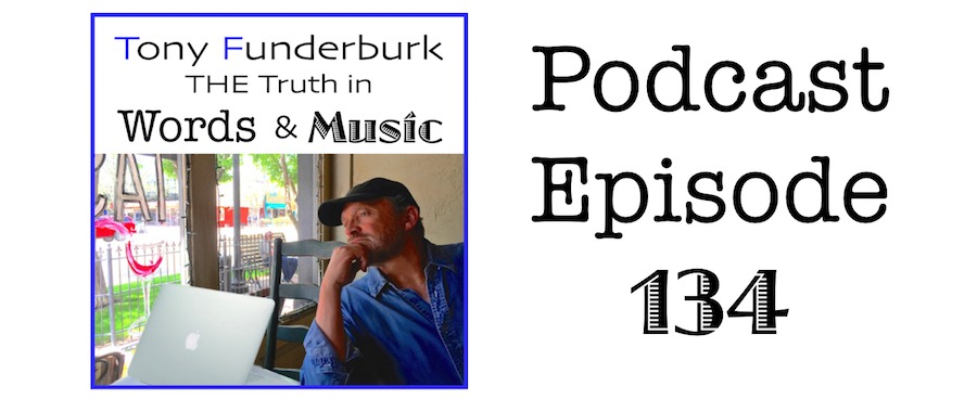 The Truth in Words and Music - Podcast 134