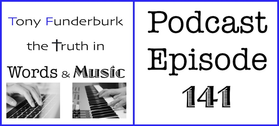 The Truth in Words & Music - Podcast Episode 141