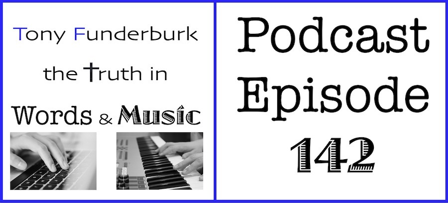 Truth in Words and Music Podcast - 142