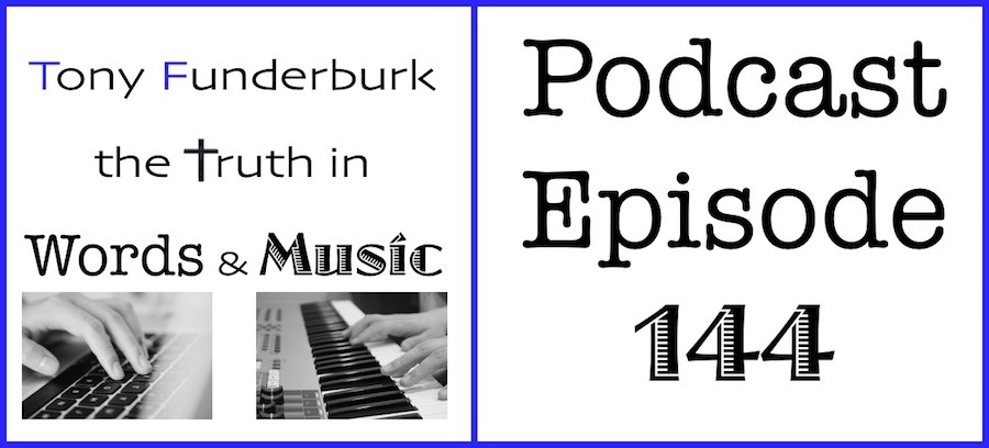Truth in Words and Music Podcast - Episode 144