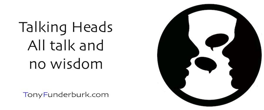 Talking Heads - all talk and no wisdom