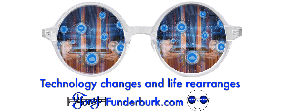 Technology changes and life rearranges