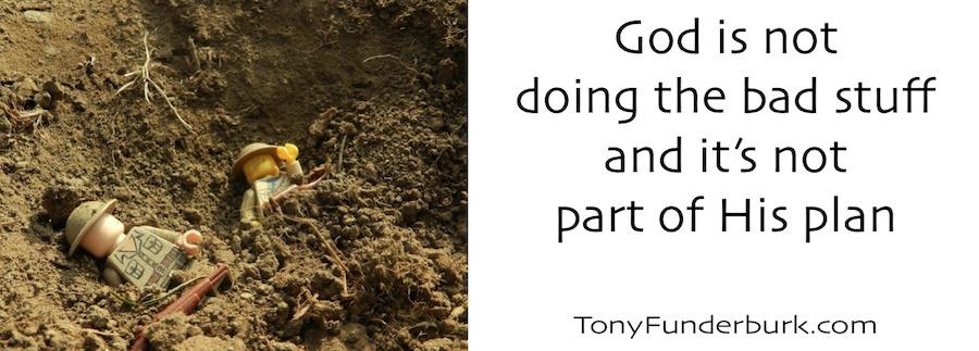 God Is Not Doing The Bad Stuff