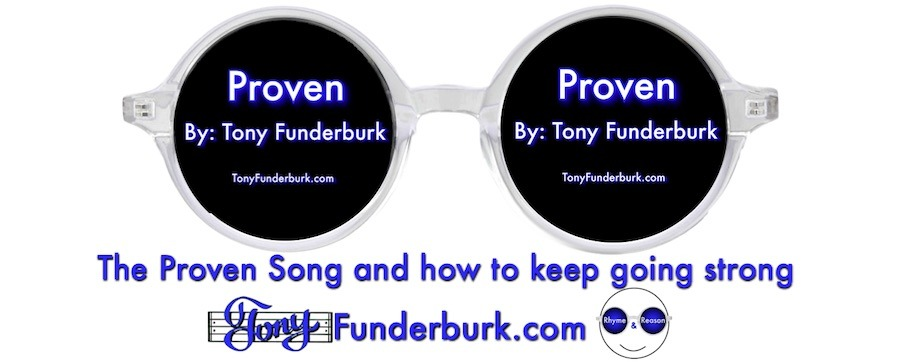 The Proven Song and how to keep going strong