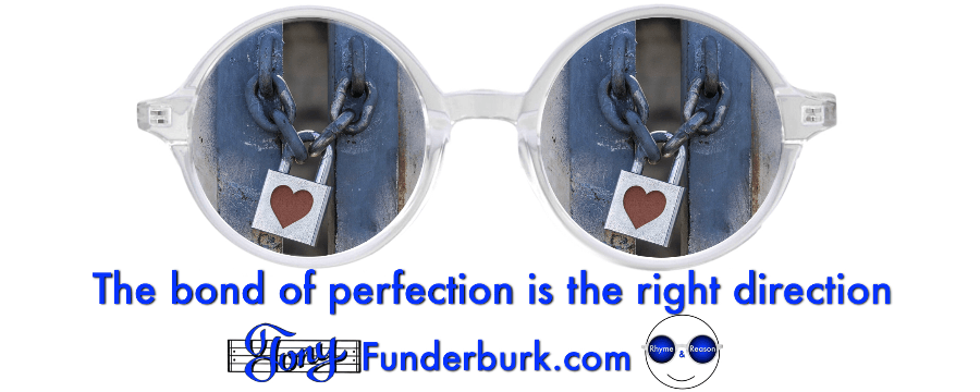 The bond of perfection Is the right direction