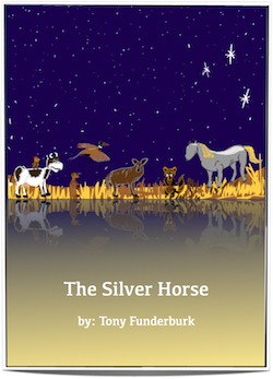 The Silver Horse is the 7th one of Tony Funderburk's ebooks for kids