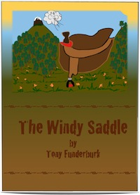 Children's Writer - Singer Songwriter - Illustrator, Tony Funderburk released the 9th one of his ebooks for kids: The Windy Saddle.