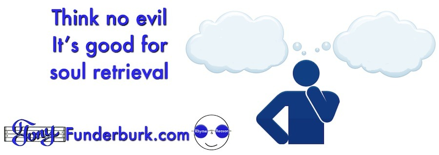Think no evil - it's good for soul retrieval