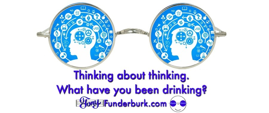 Thinking about thinking - what have you been drinking?