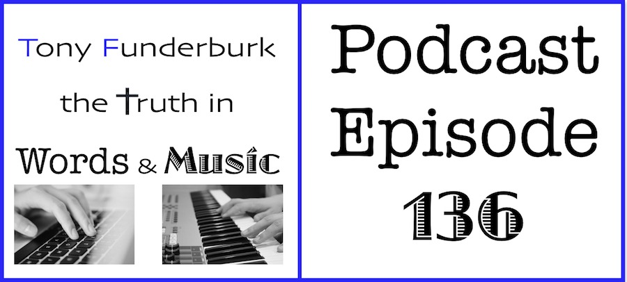 Truth in Words and Music - Podcast-136-Pic