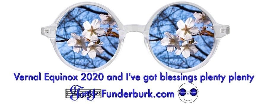 Vernal Equinox 2020 and I've got blessings plenty plenty