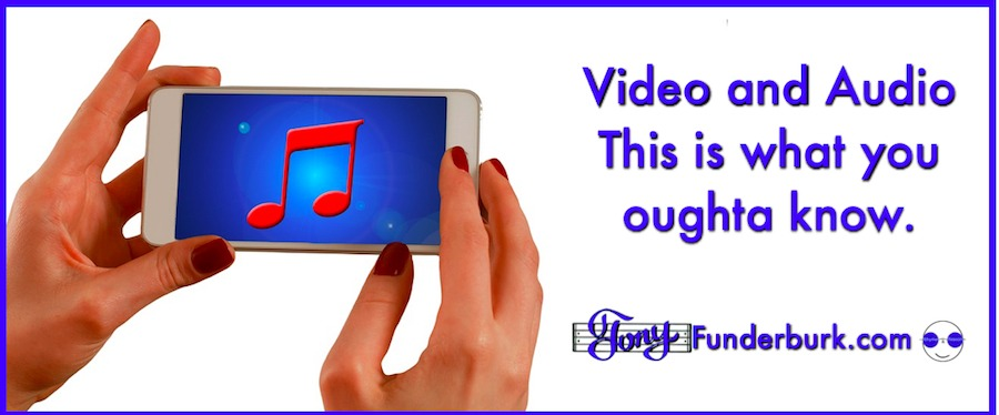 Video and Audio - this is what you oughta know