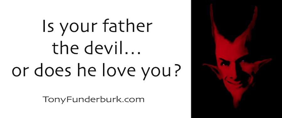 Is Your Father The Devil or does he love you?