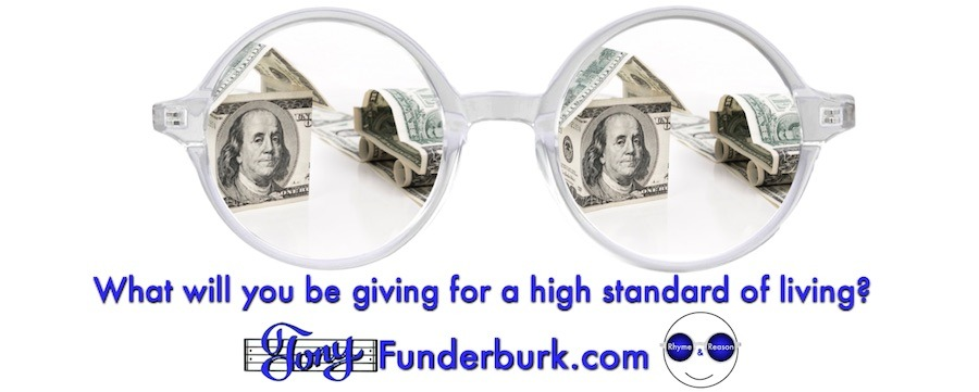 What will you be giving for a high standard of living?