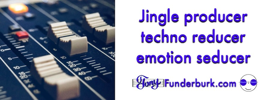 If you're gonna be a jingle producer, you're gonna have to be more.